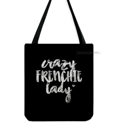 Crazy Frenchie Lady French Bulldog Tote Bag