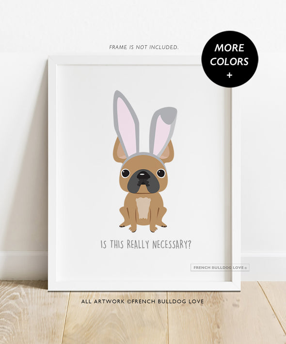 Frenchie Bunny - Custom Easter Print - 8x10