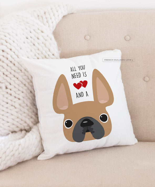 Frenchie Pillow - All You Need is Love & a Frenchie - Fawn