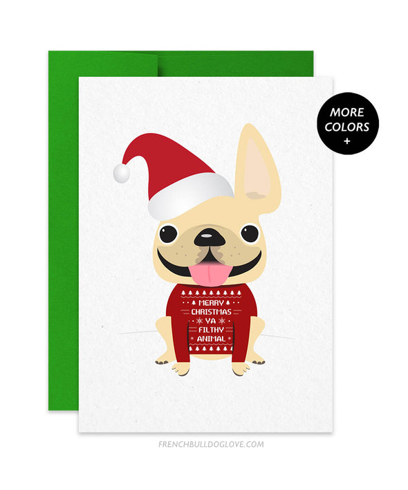 Merry Christmas Ya Filthy Animal French Bulldog Christmas Card
