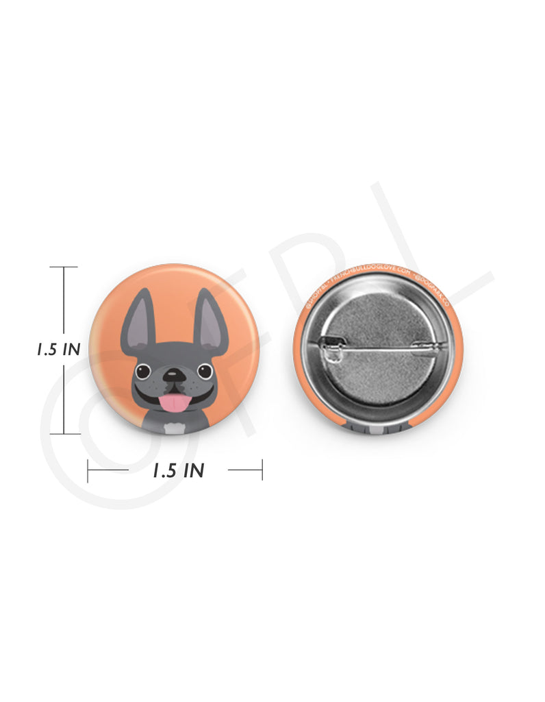 Mini French Bulldog Button - 1.5 inch - Grey