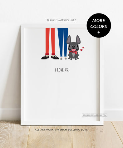 I Love Us - French Bulldog Custom Print 8x10