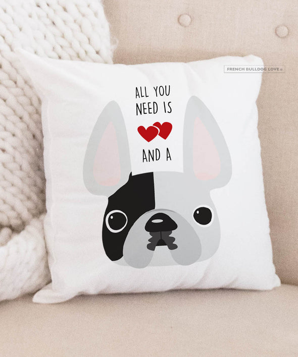 Frenchie Pillow - All You Need is Love & a Frenchie - White Pied