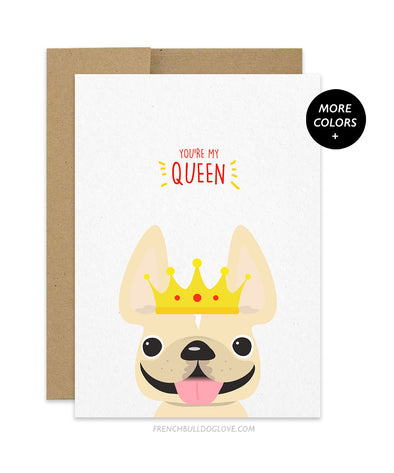 My Queen - French Bulldog Card