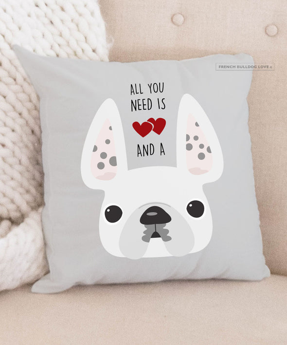 Frenchie Pillow - All You Need is Love & a Frenchie - White Spotted