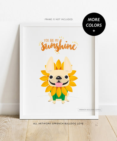 You Are My Sunshine - Custom French Bulldog Print - 8x10