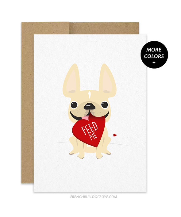 Feed Me French Bulldog Valentine's Day Card