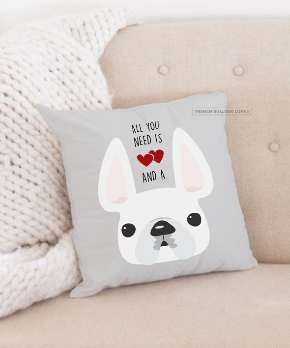 Frenchie Pillow - All You Need is Love & a Frenchie - White