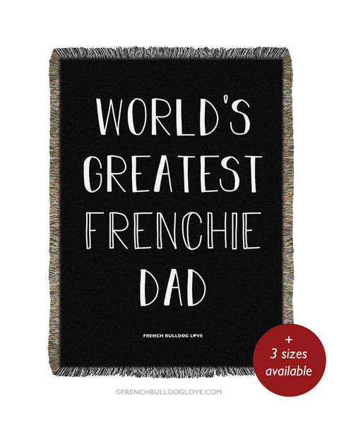 World's Greatest Frenchie Dad - Woven Blanket