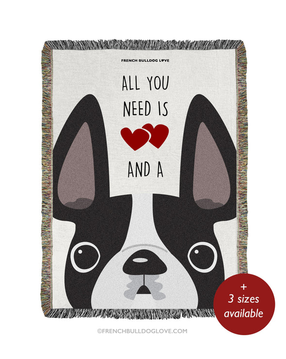 ALL YOU NEED IS LOVE & A FRENCHIE - Woven Blanket - 100% Cotton
