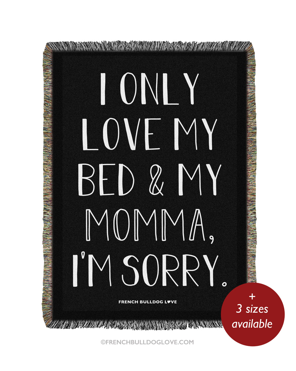 I ONLY LOVE MY BED & MY MOMMA - Woven Blanket - Black - 100% Cotton