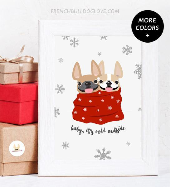 Baby it's Cold Outside - 2 Frenchies - French Bulldog Holiday Dog Print 8x10