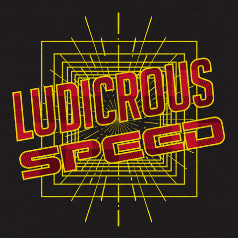 Ludicrous Speed - Black