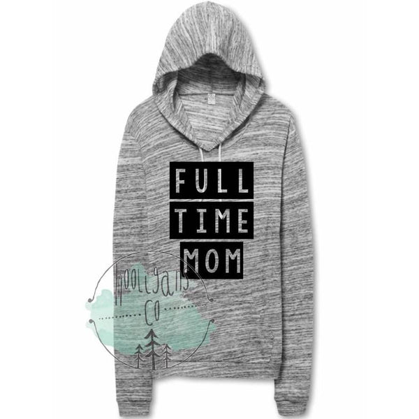 Full Time Mom - hoodie-Little Hooligans Co.