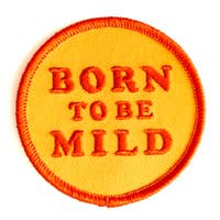Born To Be Mild - Iron-on Patch-Little Hooligans Co.