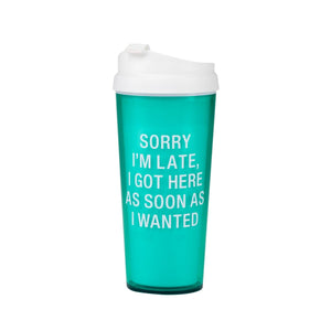 Sorry I'm Late - Coffee Tumbler-Little Hooligans Co.