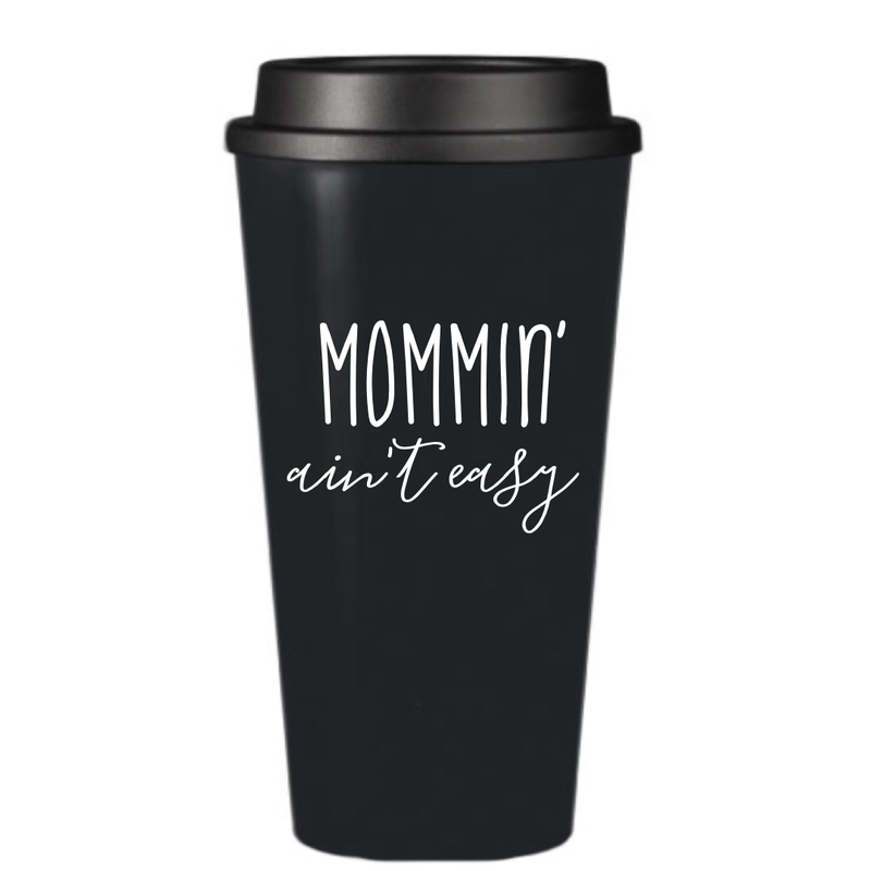 Mommin aint Easy - Travel Mug - Little Hooligans Co.