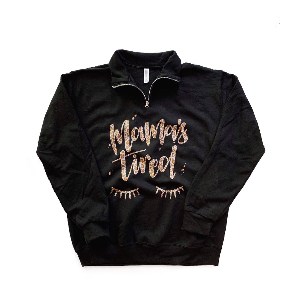 Mama's Tired {leopard} - Black Quarter Zip-Little Hooligans Co.