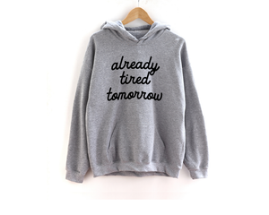 Already Tired Tomorrow (script) - Unisex Hoodie-Little Hooligans Co.