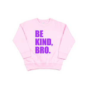 Be Kind Bro - Pink + Purple Fleece Pullover-Little Hooligans Co.