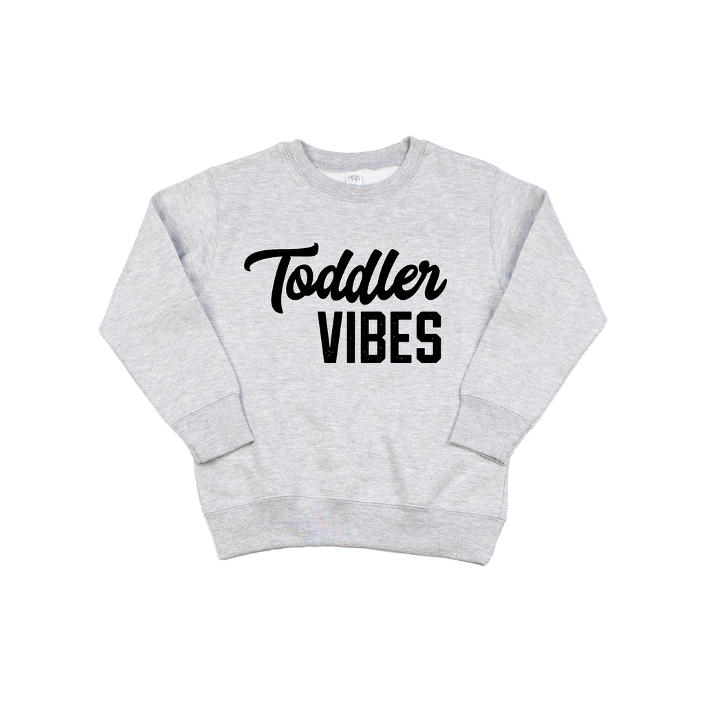 Toddler Vibes - Grey Pullover-Little Hooligans Co.