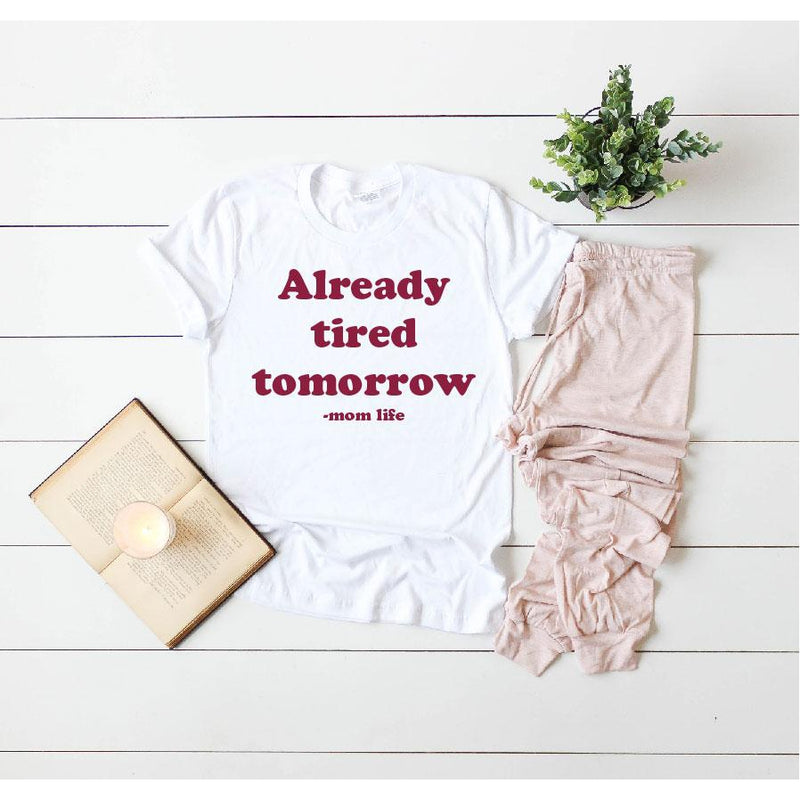 Unisex White Tee - Already Tired Tomorrow-Little Hooligans Co.