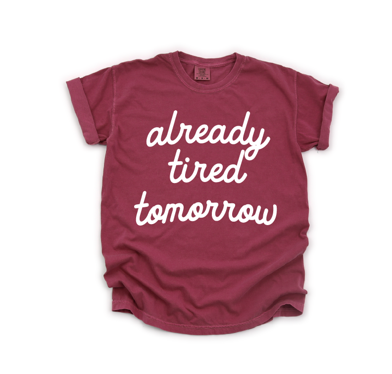 Already Tired Tomorrow - Unisex Crimson Tee-Little Hooligans Co.