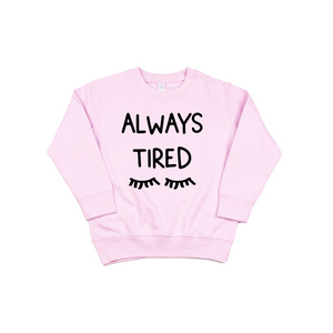 Always Tired - Pullover {multi color}-Little Hooligans Co.