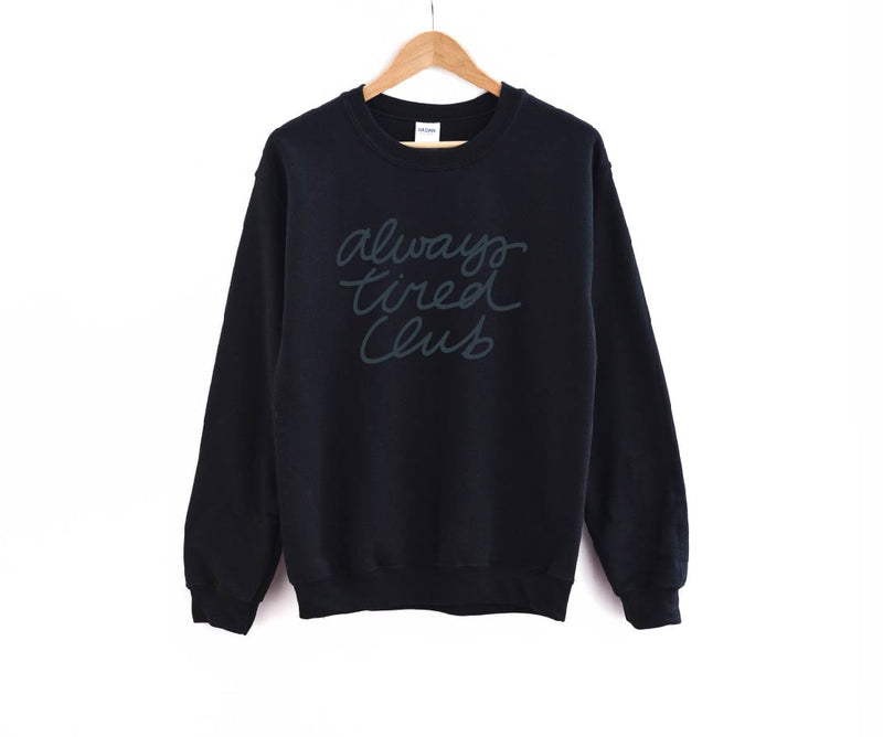 Always Tired Club - Unisex Pullover-Little Hooligans Co.