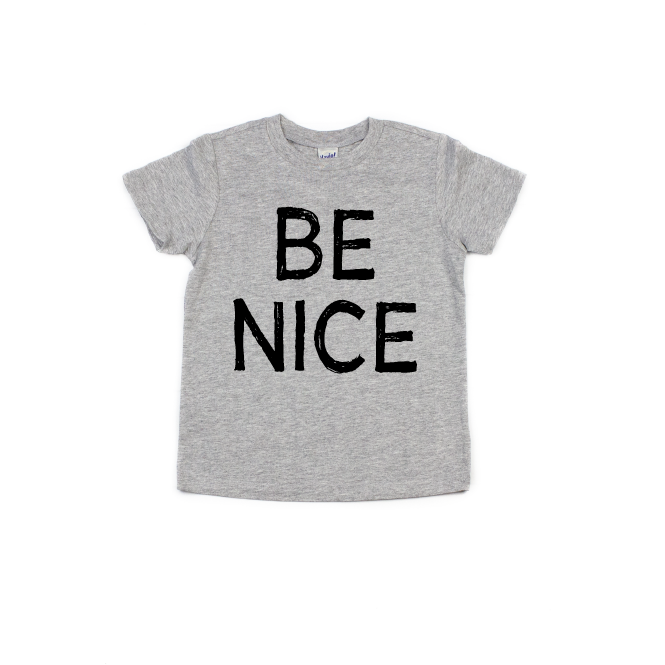 Be Nice - Light Grey Tee-Little Hooligans Co.