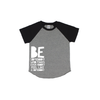 Be Somebody - Black/Grey Short Sleeve Raglan-Little Hooligans Co.