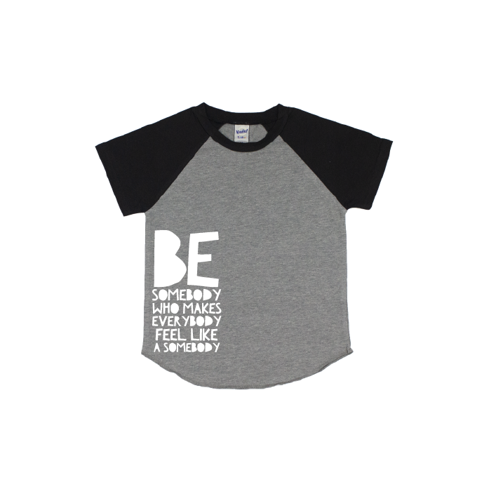 Be Somebody - Black/Grey Short Sleeve Raglan - Little Hooligans Co.
