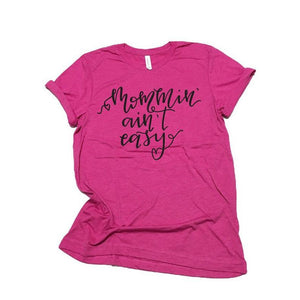 Berry Fancy Mommin' Ain't Easy™ Tee - Unisex-Little Hooligans Co.