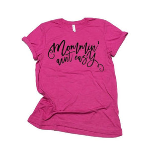 Berry Original Mommin' Ain't Easy™ Tee - Unisex-Little Hooligans Co.