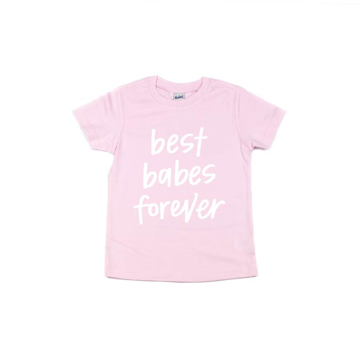 Best Babes Forever - Kids Tee-Little Hooligans Co.