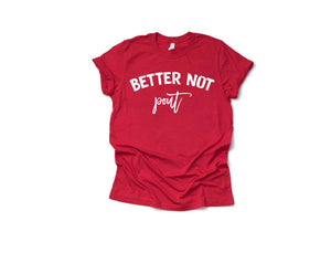 Better Not Pout - Unisex Tee-Little Hooligans Co.