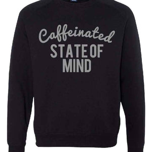 Caffeinated State Of Mind - Black Fleece Pullover - Little Hooligans Co.