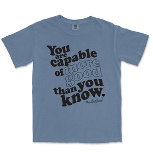 Capable of more Good - Unisex Blue Jean Comfort Colors Tee-Little Hooligans Co.