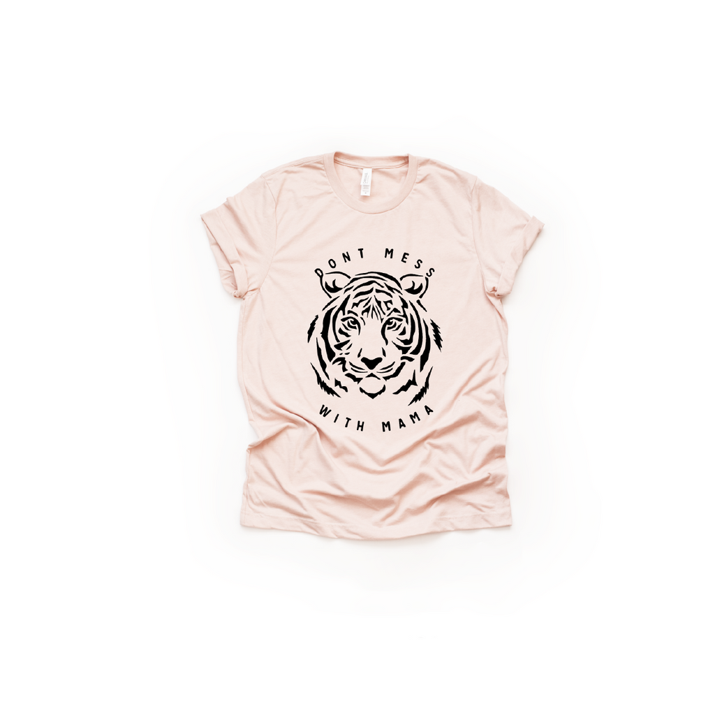 Dont Mess With Mama (Tiger) - Unisex Tee-Little Hooligans Co.