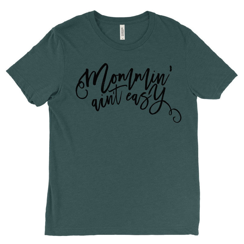 Emerald Original Mommin' Ain't Easy™ Tee - Unisex - Little Hooligans Co.