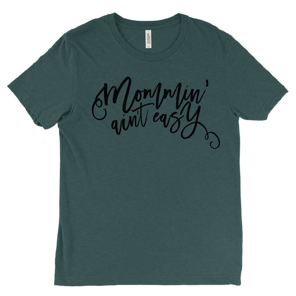 Emerald Original Mommin' Ain't Easy™ Tee - Unisex-Little Hooligans Co.