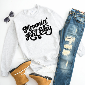 Mommin' Ain't Easy (Ash + Black) - Unisex Fleece Pullover-Little Hooligans Co.