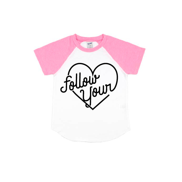Follow Your Heart - Pink Short Sleeve Raglan-Little Hooligans Co.
