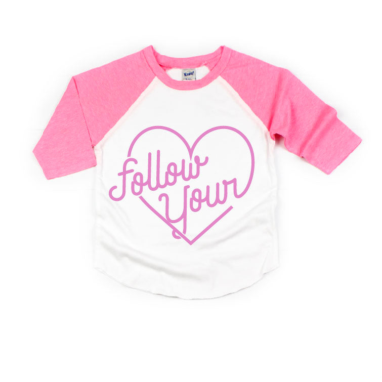 Follow Your Heart - Pink/White Raglan-Little Hooligans Co.