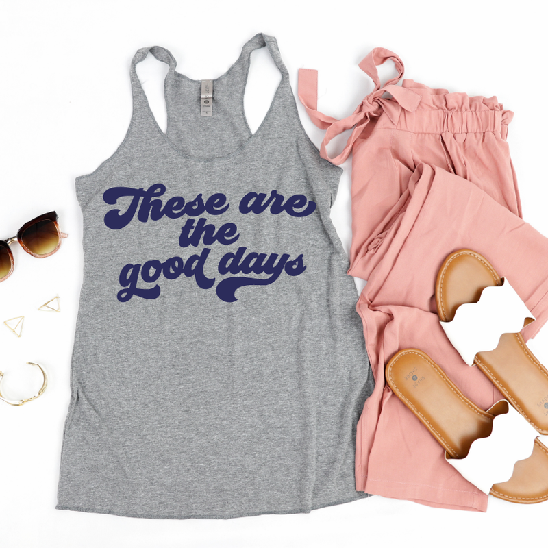 These Are The Good Days - Womens Grey + Navy Tank-Little Hooligans Co.