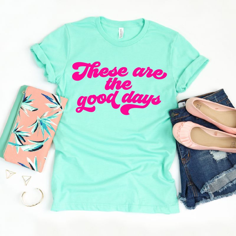 These Are The Good Days - Unisex Mint + Hot Pink Tee-Little Hooligans Co.