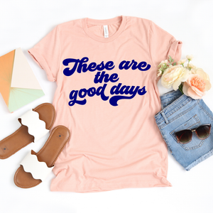These Are The Good Days - Unisex Peach + Navy Tee-Little Hooligans Co.