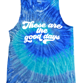 These Are The Good Days - Unisex Blue Tie-Dye Tank-Little Hooligans Co.