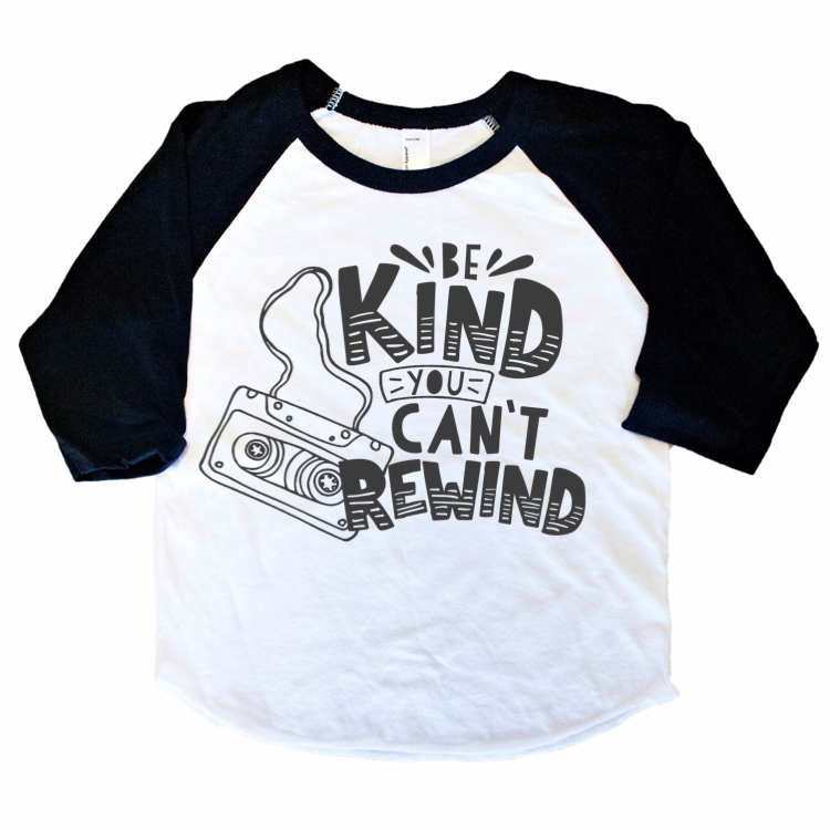 Be Kind You Can't Rewind - Black/White Raglan - Little Hooligans Co.