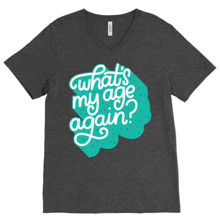 What's My Age Again - Retro Font - Unisex Adult-Little Hooligans Co.